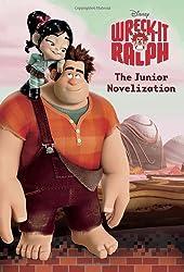 Wreck-It Ralph: The Junior Novelization (Disney Wreck-It Ralph)