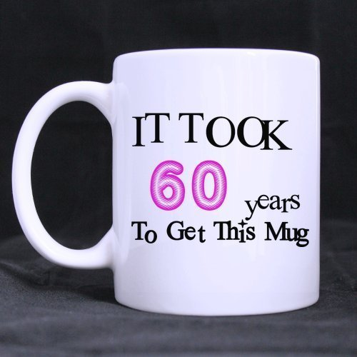 e2782ee891c Grandpa/Grandma Gifts 60th Birthday Gift Funny Quotes it took 60 years to  get this mug 100% Ceramic 11-Ounce White Mug