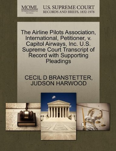 the-airline-pilots-association-international-petitioner-v-capitol-airways-inc-us-supreme-court-trans