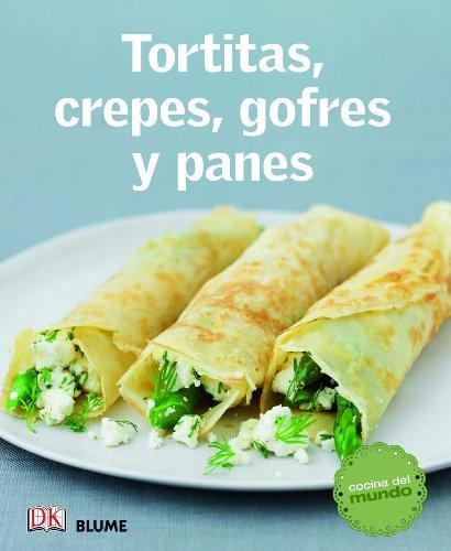 Cocina del mundo. Tortitas, crepes, gofres y panes por VVAA