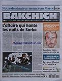 BAKCHICH HEBDO [No 3] du 07/10/2009 - NOTRE DESSINATEUR MENACE AU MAROC - L'AFFAIRE QUI HANTE LES NUITS DE SARKOZY - JOHNNY HALLYDAY - UN CANCER PAS MALIN - LONDRES 2012 - J.O. DU SEXE - LA CAVALE CALME DU TRUANDS CORSE - LES GROS CHABOT D'ARLETTE - POUR QUE LE VERT DURE - LES MEILLEURES INFOS DU NET