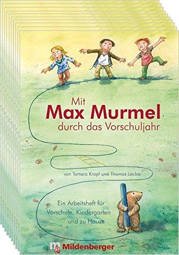 Mit Max Murmel durch das Vorschuljahr (VPE 10): Ein Arbeitsheft für Vorschule, Kindergarten und zu Hause
