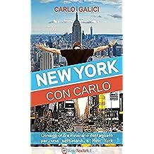 New York con Carlo: Consigli utili e itinerario dettagliato per 7 giorni a New York