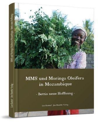 Preisvergleich Produktbild MMS und Moringa Oleifera in Mozambique: Bettis neue Hoffnung
