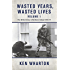 Wasted Years, Wasted Lives Volume 1: The British Army in Northern Ireland 1975-77