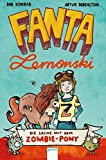 Fanta Lemonski: Die Sache mit dem Zombie-Pony
