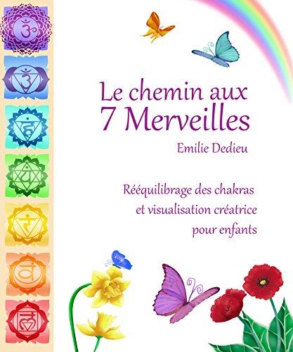 le-chemin-aux-7-merveilles-rquilibrage-des-chakras-et-visualisation-cratrice-pour-enfants
