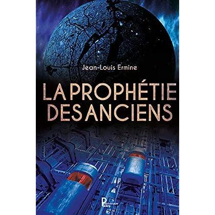 La prophétie des anciens: Roman dystopique