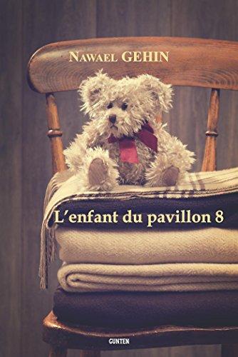 L'enfant du pavillon 8 par Nawaël Géhin