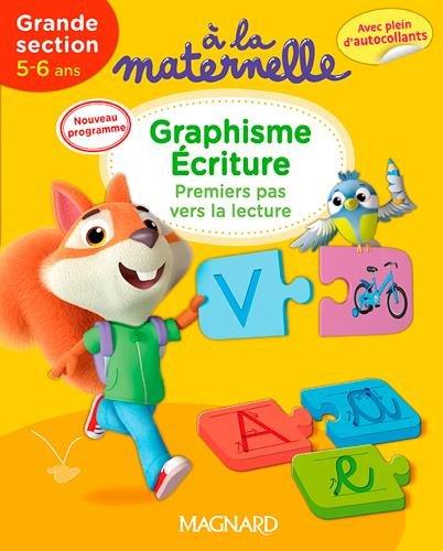 A la maternelle, graphisme-écriture Grande section 2016 : Premiers pas vers la lecture, 5-6 ans par Collectif