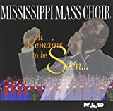 Songtexte von Mississippi Mass Choir - It Remains to Be Seen (live)