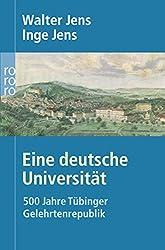 Eine deutsche Universität: 500 Jahre Tübinger Gelehrtenrepublik