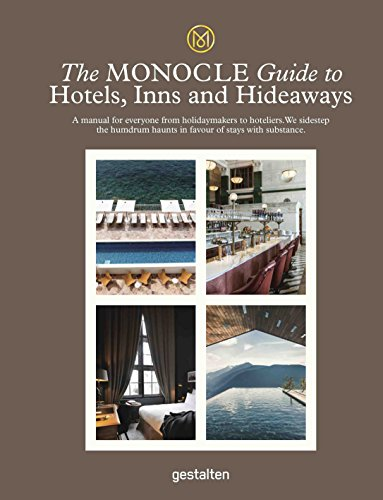 The Monocle Guide to Hotels, Inns and Hideaways: A manual for everyone from holidaymakers to hoteliers. We sidestep the humdrum haunts in favour of stays with substance. (Monocle Travel Guide) por Tyler Brûlé
