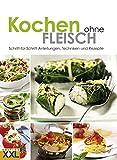 Kochen ohne Fleisch: Schritt-für-Schritt-Anleitungen, Techniken und Rezepte