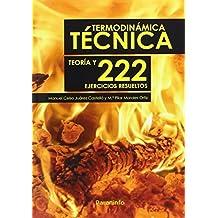 Termodinámica Técnica. Teoría y 222 ejercicios resueltos (Ingenieria (paraninfo))