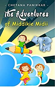 THE ADVENTURES OF MIDDIKIE MIDII