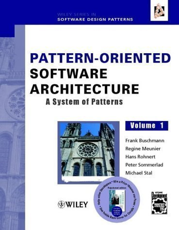 Pattern-Oriented Software Architecture Volume 1: A System of Patterns Volume 1 Edition by Buschmann, Frank, Meunier, Regine, Rohnert, Hans, Sommerlad, published by John Wiley & Sons (1996)