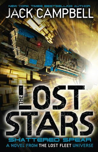 The Lost Stars - Shattered Spear (Book 4): A Novel from the Lost Fleet Universe (Lost Stars 4) por Jack Campbell