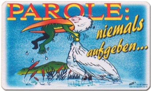 PST-Schild - Parole niemals aufgeben - Storch Frosch Schild Spaßschild Spaß Spassschild Spass Funschild Fun Fun-Schild Türschild Tür Kunststoff Geschenk Geburtstag
