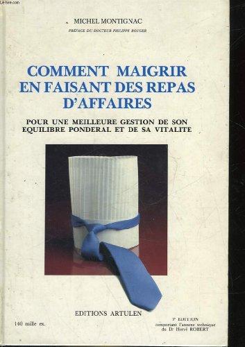 Comment Maigrir en Faisant des Repas d'Affaires par Michel Montignac