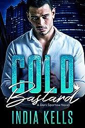 Cold Bastard: A Dark Sparrow Novel