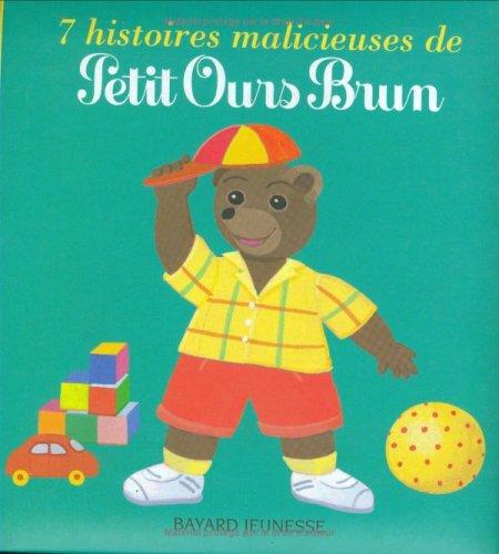 7 Histoires malicieuses de Petit Ours Brun