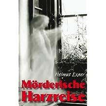 Mörderische Harzreise (Harzkrimis 6)