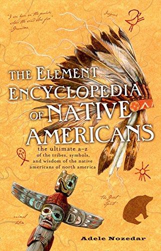 The Element Encyclopedia of Native Americans por Adele Nozedar