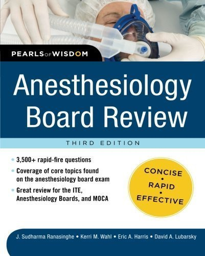 Anesthesiology Board Review Pearls of Wisdom 3/E (Pearls of Wisdom Medicine) by Ranasinghe, Sudharma, Wahl, Kerri, Harris, Eric, Lubarsky, D (2012) Paperback