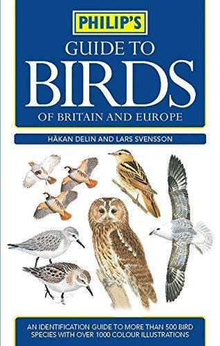 Philip's Guide to Birds of Britain and Europe by Hkan Delin (2007-06-29)