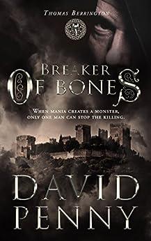 Breaker of Bones (Thomas Berrington Historical Mystery Book 2) by [Penny, David]
