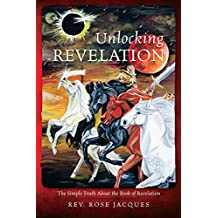 UNLOCKING REVELATION: A Devinely Inapired Exhaustive Study Unveiling The Entire Book Of Revelation.