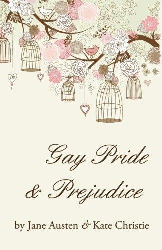 Gay Pride and Prejudice by Kate Christie (2012-03-23)