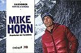 Telecharger Livres MIKE HORN Calendrier 52 semaines Aventurier de l extreme (PDF,EPUB,MOBI) gratuits en Francaise