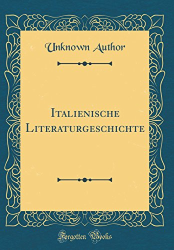 Italienische Literaturgeschichte (Classic Reprint)