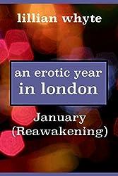 An Erotic Year in London: January (Reawakening)