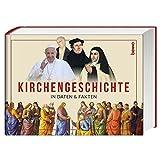Kirchengeschichte in Daten & Fakten - Stefan Kotzula
