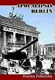 Image de Apocalipsis Berlín: Españoles en Berlín, 1945 (El siglo de la violencia nº 2)