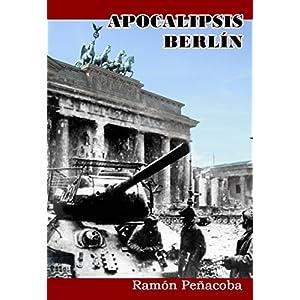 Apocalipsis Berlín: Españoles en Berlín, 1945 (El siglo de la violencia nº 2)