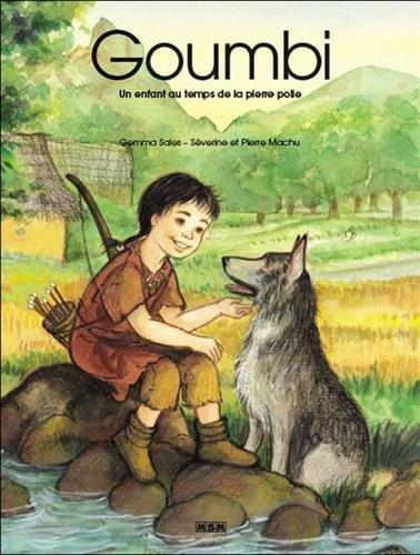 Goumbi : Un enfant au temps de la pierre polie (Mini Album) par Gemma Sales, Séverine et Pierre Machu