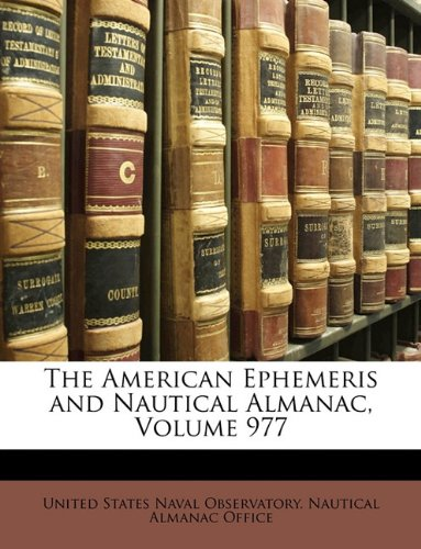 The American Ephemeris and Nautical Almanac, Volume 977