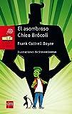 El asombroso Chico Brócoli (Barco de Vapor Roja)