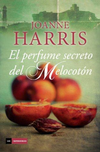 El perfume secreto del melocotón (Los imperdibles) por Joanne Harris