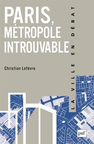 Paris, métropole introuvable
