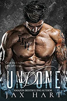 UNDONE: A CONTEMPORARY MC ROMANCE (CREED Book 3) by [HART, JAX]