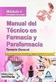 Manual Del Técnico En Farmacia Y Parafarmacia. Temario General. Módulo I: Conceptos Generales