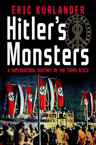 Hitler's Monsters: A Supernatural History of the Third Reich por Eric Kurlander