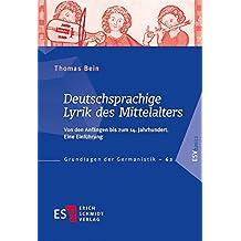 Deutschsprachige Lyrik des Mittelalters: Von den Anfängen bis zum 14. Jahrhundert. Eine Einführung (Grundlagen der Germanistik (GrG), Band 62)