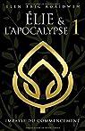 Élie et l'apocalypse, tome 1 : Impasse du commencement par Koridwen