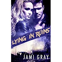 Lying In Ruins (Fate's Vultures Book 1)